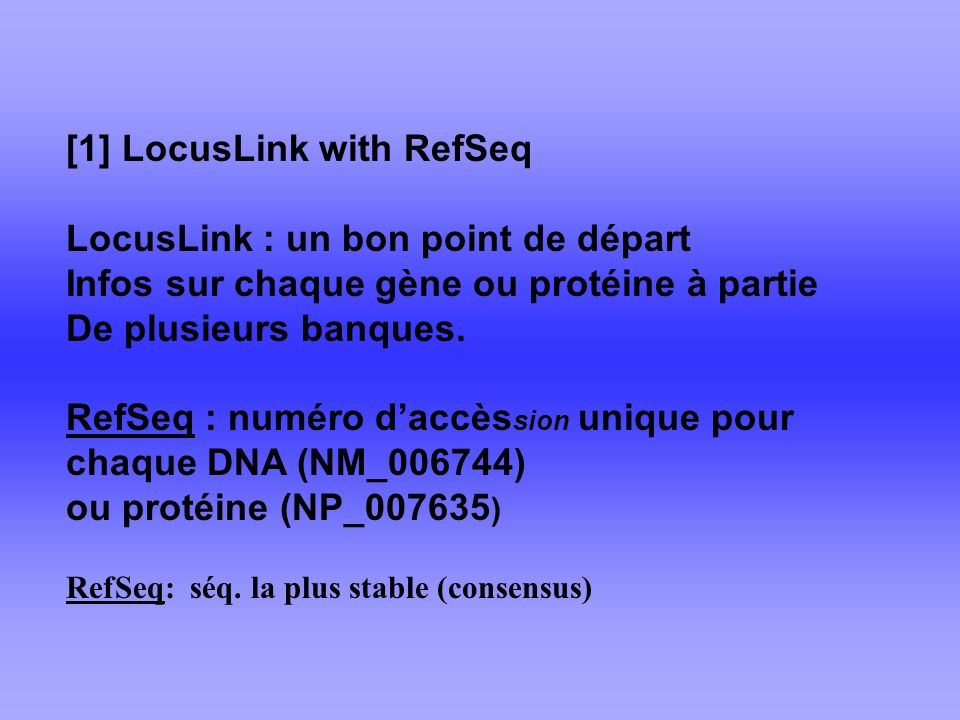 [1] LocusLink with RefSeq LocusLink : un bon point de départ